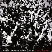 The Airborne Toxic Event - All I Ever Wanted