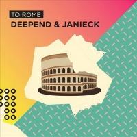 Deepend feat. Janieck - To Rome (Original Mix)