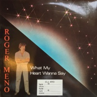 Roger Meno - What My Heart Wanna Say