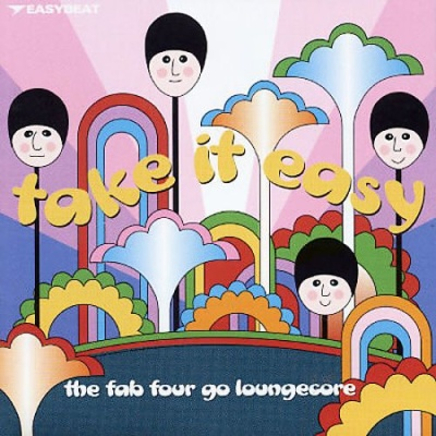 John Schroeder Orchestra - Take It Easy: The Fab Four Go Loungecore
