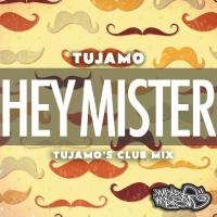 Tujamo - Hey Mister (Tujamo's Club Mix)