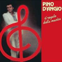 Pino D'Angio - Ti Regalo Della Musica