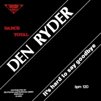Den Ryder  - It's Hard To Say Goodbye (Bye-Bye-Mix)