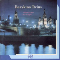 Bazykina Twins - From Russia With Love