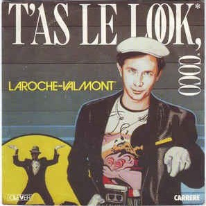 Laroche Valmont - T'as Le Look, Coco