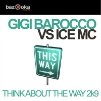 Gigi Barocco - Think About The Way 2k9 (Spencer & Hill Remix)