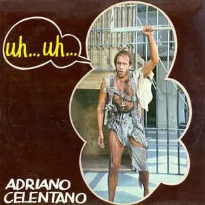 Adriano Celentano - Uh...Uh...
