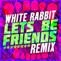 Kalm Kaoz - White Rabbit (Lets Be Friends Remix)