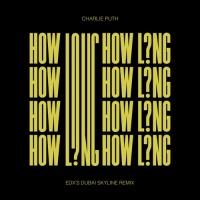 Charlie Puth - How Long (EDX's Dubai Skyline Mix)
