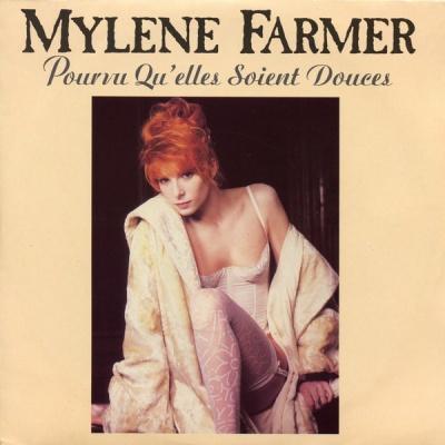 Mylene Farmer - Pourvu Qu'Elles Soient Douces