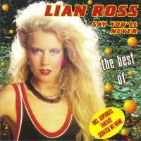 Lian Ross - Say You'll Never (The Best Of)