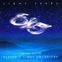 Electric Light Orchestra - Light Years: The Very Best Of Electric Light Orchestra