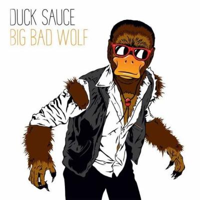 Duck Sauce - Big Bad Wolf (Relanium Bootleg)
