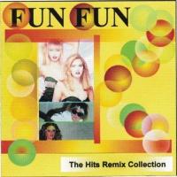 Fun Fun - The Hits Remix Collection