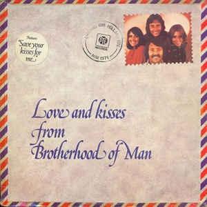 Brotherhood Of Man - Love And Kisses From Brotherhood Of Man