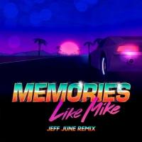 - Memories (Jeff June Remix)