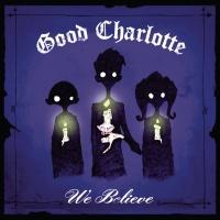 Good Charlotte - We Believe