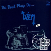 Dzem - The Band Plays On...