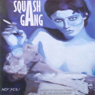 Squash Gang - Hey You