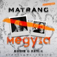 MATRANG - Медуза (Eddie G Remix)