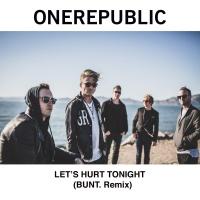 Let's Hurt Tonight (BUNT. Remix)