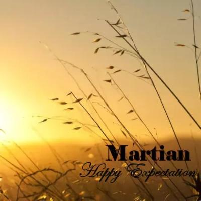 Martian - Happy Expectation