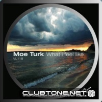 Moe Turk - What I Feel Like