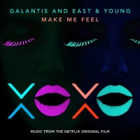 Galantis - Make Me Feel