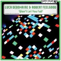 Luca Debonaire - Won't Let You Fall