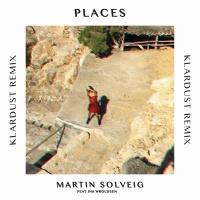 Martin Solveig - Places (KLARDUST Remix)