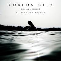 Gorgon City - Go All Night feat. Jennifer Hudson