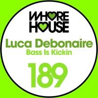 Luca Debonaire - Bass Is Kickin
