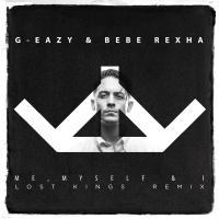 G-Eazy - Me, Myself & I (Lost Kings Remix)