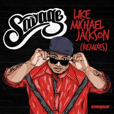 Savage - Like Michael Jackson (Death Ray Shake Remix)