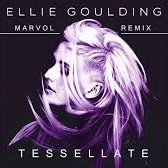 Ellie Goulding - Tesselate (Marvol Remix)