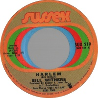 Bill Withers - Harlem / Ain't No Sunshine