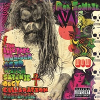 Rob Zombie - In The Age Of The Consegrated Vampire We All Get High