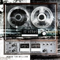 - Minus The Machine