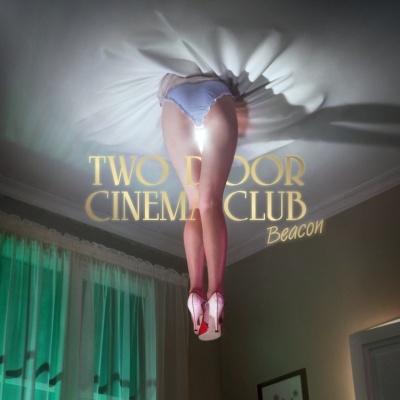 Two Door Cinema Club - Beacon (Deluxe Version)