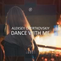 Aleksey Chertkovskiy - Dance With Me