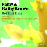 Namy & Kathy Brown - Not This Time (Director's Cut Classic Mix)