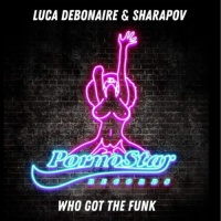 Luca Debonaire - Who Got The Funk