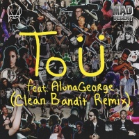 To U (Clean Bandit Remix)