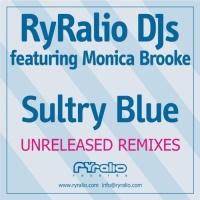 RyRalio DJs feat Monica Brooke - Sultry Blue (Zickus Original Re-Rub)