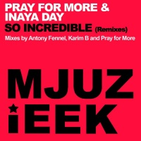 PRAY FOR MORE - So Incredible (Pray For More Remix)