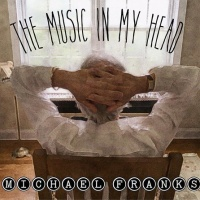 Michael Franks - The Music in My Head