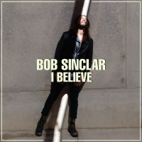 Bob Sinclar - I Believe