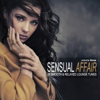 Monodeluxe - Sensual Affair Vol 3 (25 Smooth & Relaxed Lounge Tunes)