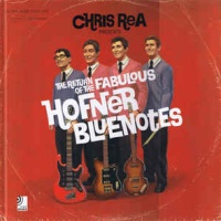 Chris Rea - Presents : The Return Of The Fabulous Hofner Bluenotes