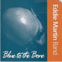 Eddie Martin - Blue To The Bone